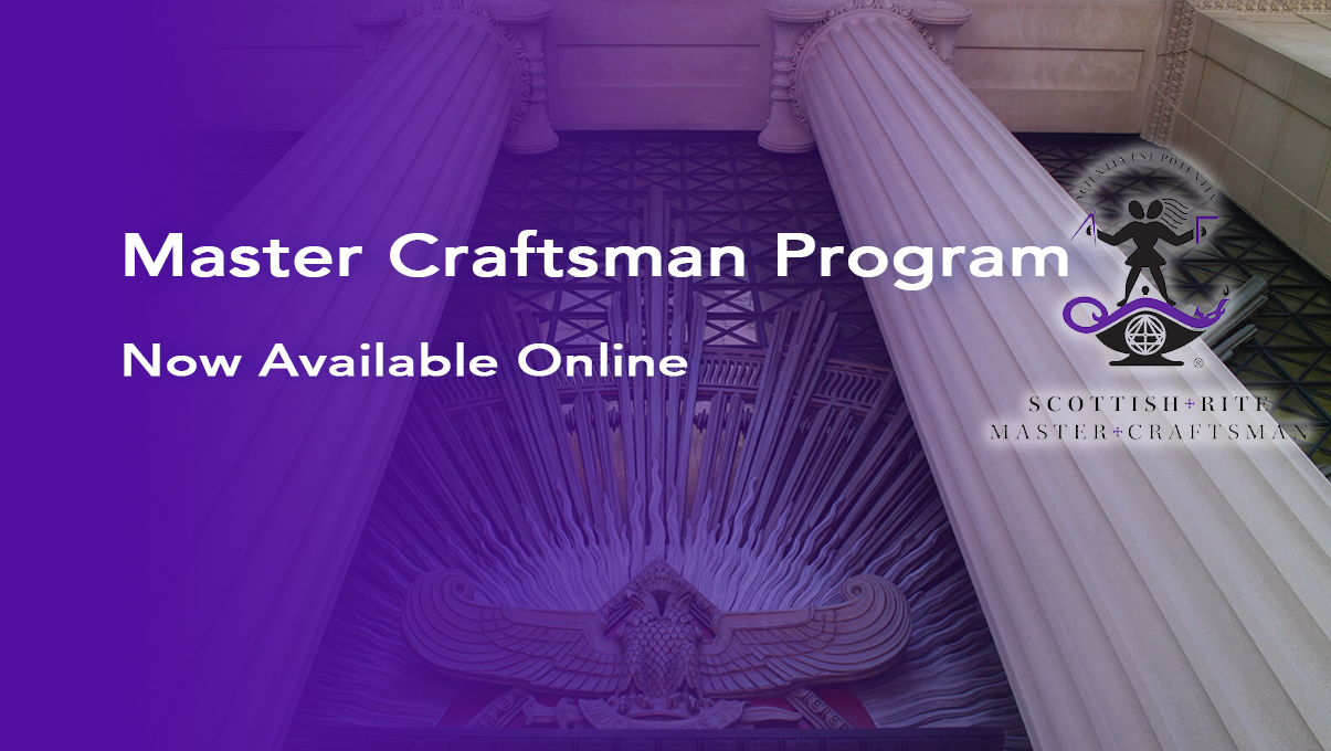 Scottish Rite Master Craftsman Program Now Available Online